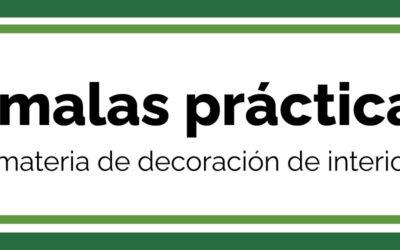 5 MALAS PRÁCTICAS DECORATIVAS